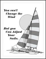 Adjust the sails to keep realistic goals.